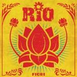 RIO il nuovo album FIORI
