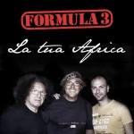FORMULA 3 nuovo singolo LA TUA AFRICA
