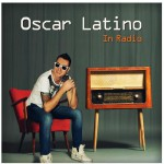 OSCAR LATINO new single IN RADIO