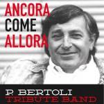 Ancora come allora  – Tributo Pierangelo Bertoli Domenica 15 Marzo h. 21 Teatro Santa Caterina – Orciano