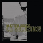 MATTEO GRECO  nuovo album LA SOLUZIONE
