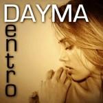 Dayma .. voce calda per riscaldare l'Autunno 2015  singolo d'esordio : DENTRO