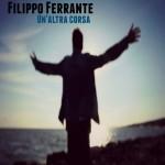 """Nuovo singolo di Filippo Ferrante """"Un'altra corsa"""" un interessante brano ispirato alla storia di un tassista è il nuovo singolo del cantautore Filippo Ferrante che anticipa l'uscita del nuovo Ep"""