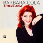 Barbara Cola nuovo singolo A MEZZ'ARIA
